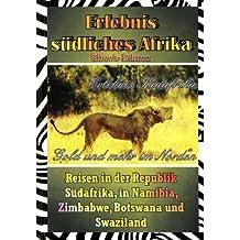 Erlebnis Südafrika: Gold und mehr im Norden (Textversion): Edition: Text ohne Bilder