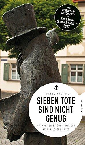Sieben Tote sind nicht genug: Brandeisen & Küps ermitteln (German Edition)