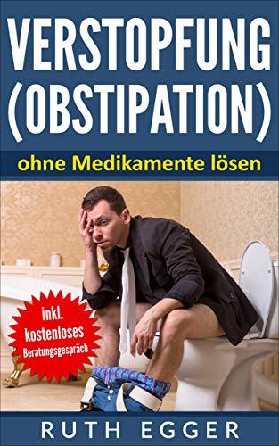 Verstopfung (Obstipation) ohne Medikamente lösen