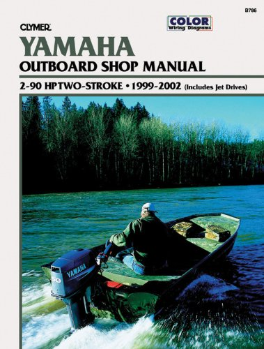 Yamaha Outboard Shop Manual: 2-90 Hp Two-stroke, 1999-2002 Includes Jet Drives (Clymer Marine Repair)