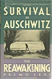 Survival in Auschwitz and The Reawakening, Two Memoirs by Primo Levi (1986-02-01)