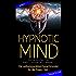 Hypnotic Mind - Die wirkungsvollsten Sprachmuster für die Praxis - Teil 1 Band 2