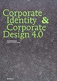 Corporate Identity & Corporate Design 4.0: Das Kompendium