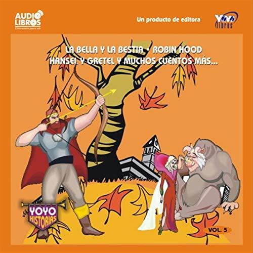 La Bella y la Bestia, Robin Hood, Hansel y Gretel, & Muchos Cuentos Mas: Volume 5
