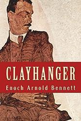 CLAYHANGER by ARNOLD BENNETT: New Edition