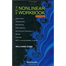 The Nonlinear Workbook: Chaos, Fractals, Cellular Automata, Neural Networks, Genetic Algorithms, Gene Expression Programming, Wavelets, Fuzzy Logic with C++, Java and SymbolicC++ Programs by Willi-Hans Steeb (2003-01-01)