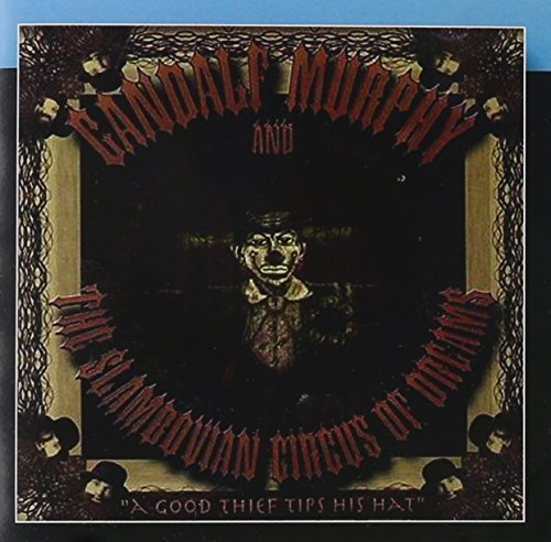 A Good Thief Tips His Hat by Gandalf Murphy and The Slambovian Circus of Dreams (1999-06-02)