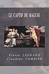 LE  CAPTIF  DE  RAGUSE (Saga  CINQUECENTO t. 5)