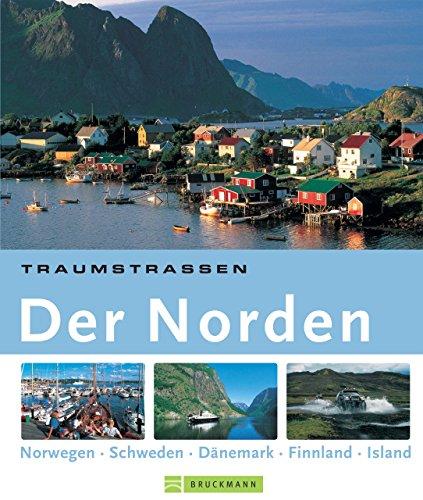 Download Traumstraßen Der Norden: Die schönsten Routen rund um Island, Schweden, Norwegen, Dänemark und Finnland.