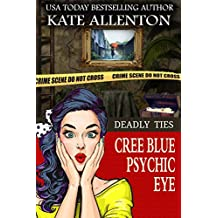 Deadly Ties (Cree Blue Psychic Eye Book 4)