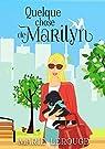 QUELQUE CHOSE DE MARILYN par Lerouge