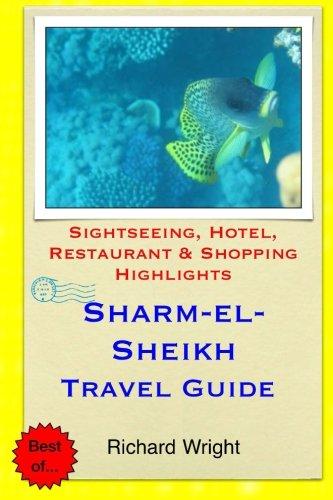 Sharm el-Sheikh Travel Guide: Sightseeing, Hotel, Restaurant & Shopping Highlights por Richard Wright