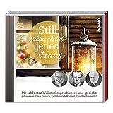 CD »Still erleuchtet jedes Haus«: Die schönsten Weihnachtsgeschichten und -gedichte gelesen von Elmar Gunsch, Karl Heinrich Waggerl, Gunther Emmerlich, u.a. -