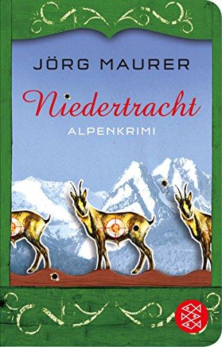 Niedertracht: Alpenkrimi (Fischer Taschenbibliothek)