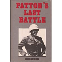 Patton's Last Battle by Charles Whiting (1987-04-06)