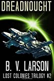 Dreadnought: Volume 2 (Lost Colonies Trilogy)