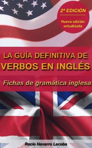 La guía definitiva de verbos en inglés ¡Segunda edición! (Fichas de gramática inglesa) (Spanish Edition)
