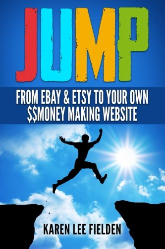 Jump: From Ebay & Etsy To Your Own Money Making Website, used for sale  Delivered anywhere in UK