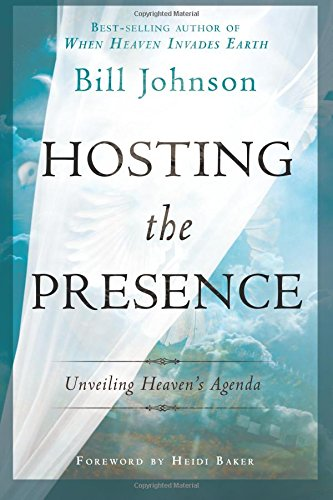Hosting the Presence: Unveiling Heaven's Agenda por Pastor Bill Johnson