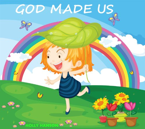 God Made Us (kids Books On Creation, With Awesome Pictures Book 1) por Holly Hanson epub