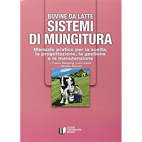 Bovine da latte. Sistemi di mungitura. Manuale