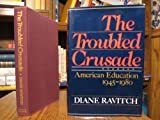 Troubled Crusade: American Education, 1945-80