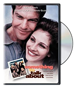 Something To Talk About by Julia Roberts