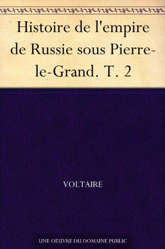Couverture du livre Histoire de l'empire de Russie sous Pierre-le-Grand. T. 2