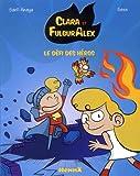 Clara et Alex, tome 4 : Le Chasseur de Super-Héros (4)