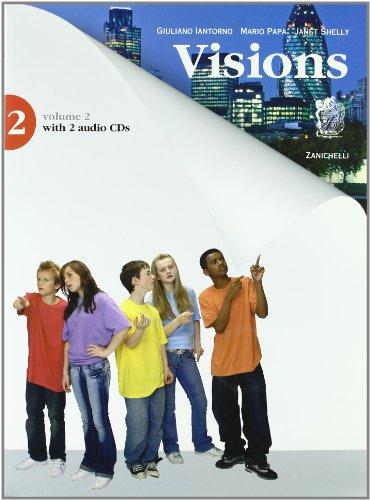 Visions. Per la Scuola media. Con 2 CD Audio. Con espansione online