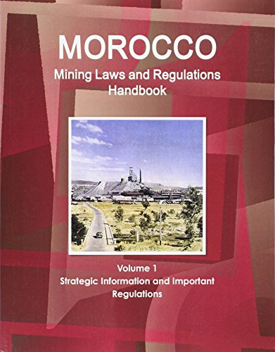Morocco Mining Laws and Regulations Handbook (World Law Business Library)