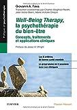 Well-Being Therapy. La psychothérapie du bien-être - Concepts, traitements et applications cliniques