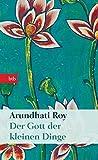 Der Gott der kleinen Dinge: Roman - Arundhati Roy
