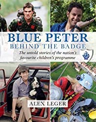 Blue Peter: Behind the Badge by Andrew Alexander Leger (2012)