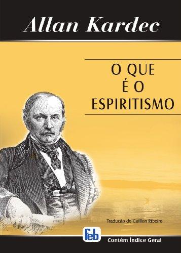 Que ? o Espiritismo (O) (Portuguese Edition) (Espiritismo O O E Que)