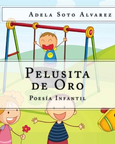 Pelusita de Oro: Poesia par Adela Soto Alvarez