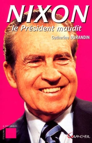 Nixon. Le prsident maudit