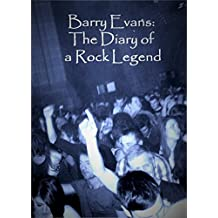 Barry Evans: The Diary of a Rock Legend: Foreword by Keith Richards (English Edition)