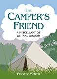 The Camper's Friend: A Miscellany of Wit and Wisdom