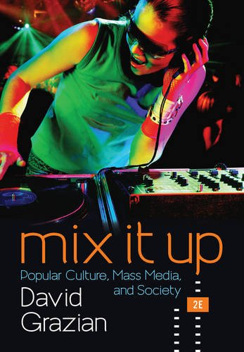 Mix It Up: Popular Culture, Mass Media, and Society