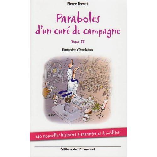 Paraboles d'un curé de campagne : Tome 2, 140 nouvelles histoires à raconter et à méditer