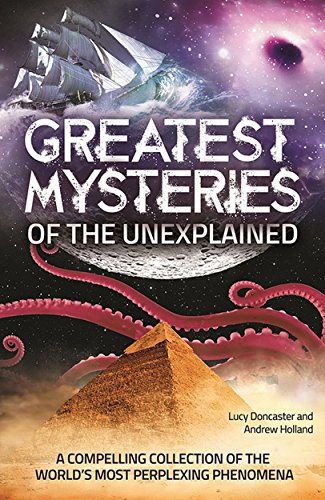 Greatest Mysteries of the Unexplained por Andrew Holland
