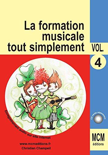 La Formation Musicale Tout Simplement Volume 4: méthode de solfège