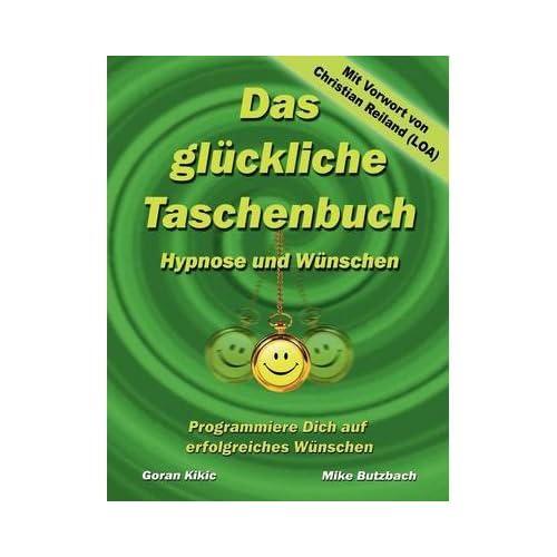 Das Gl Ckliche Taschenbuch - W Nschen Und Hypnose (German) Kikic, Goran ( Author ) Sep-15-2011 Paperback