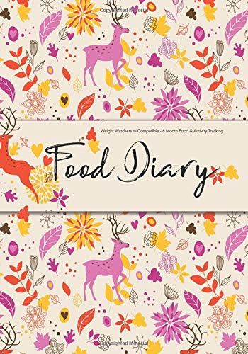 Weight Watchers Compatible - 6 Month Food & Activity Tracking - Food Diary: 6 Month Food Diary Compatible with Weight Watchers Plans - Food Diary, Diet Diary, Food Journal (Tracking-journal Food)