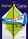 eBook Gratis da Scaricare Aerei di carta Modelli originali e innovativi (PDF,EPUB,MOBI) Online Italiano