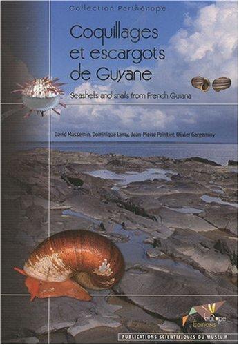 Coquillages et escargots de Guyane par David Massemin, Dominique Lamy, Jean-Pierre Pointier, Olivier Gargominy