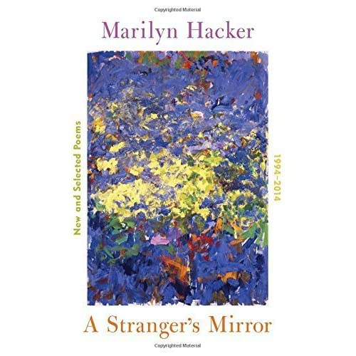 A Stranger's Mirror: New and Selected Poems, 1994-2014 1st edition by Hacker, Marilyn (2015) Hardcover