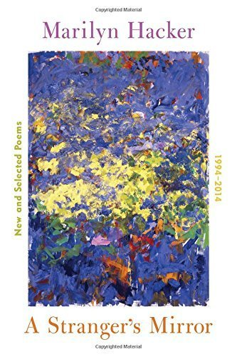 A Stranger's Mirror: New and Selected Poems, 1994-2014 1st edition by Hacker, Marilyn (2015) Hardcover par Marilyn Hacker