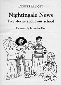 Nightingale News - Five stories about our school by [Elliott, Odette]